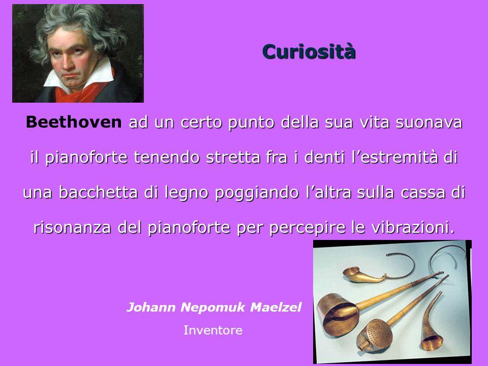 Curiosità Beethoven ad un certo punto della sua vita suonava