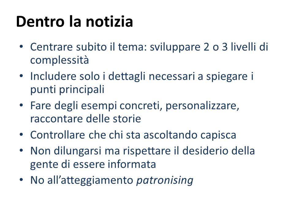 Dentro la notizia Centrare subito il tema: sviluppare 2 o 3 livelli di complessità.