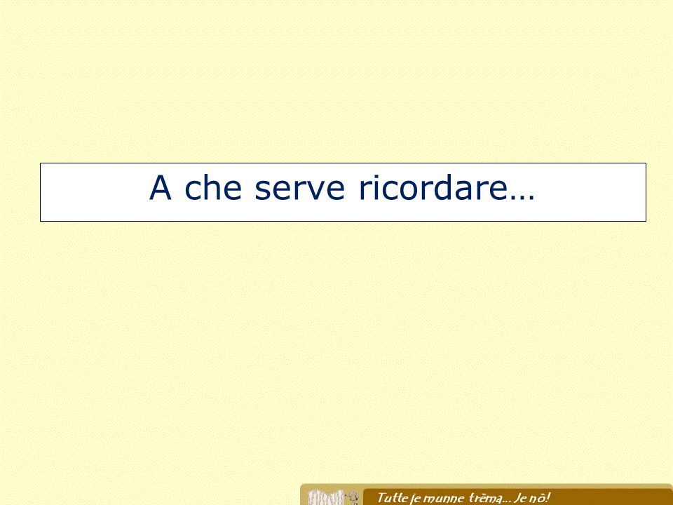 A che serve ricordare…