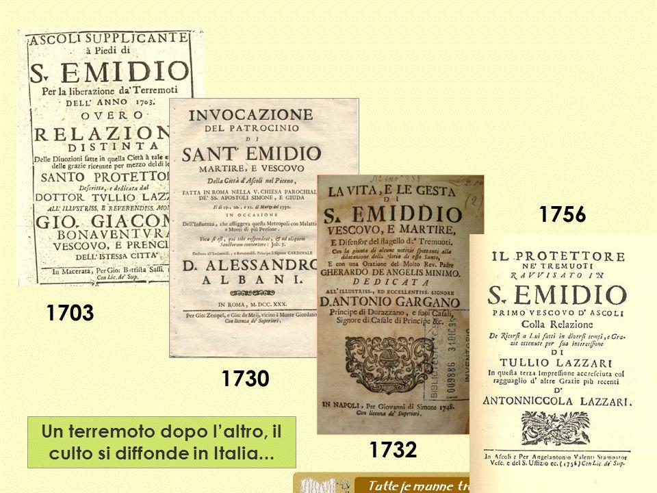 Un terremoto dopo l'altro, il culto si diffonde in Italia...