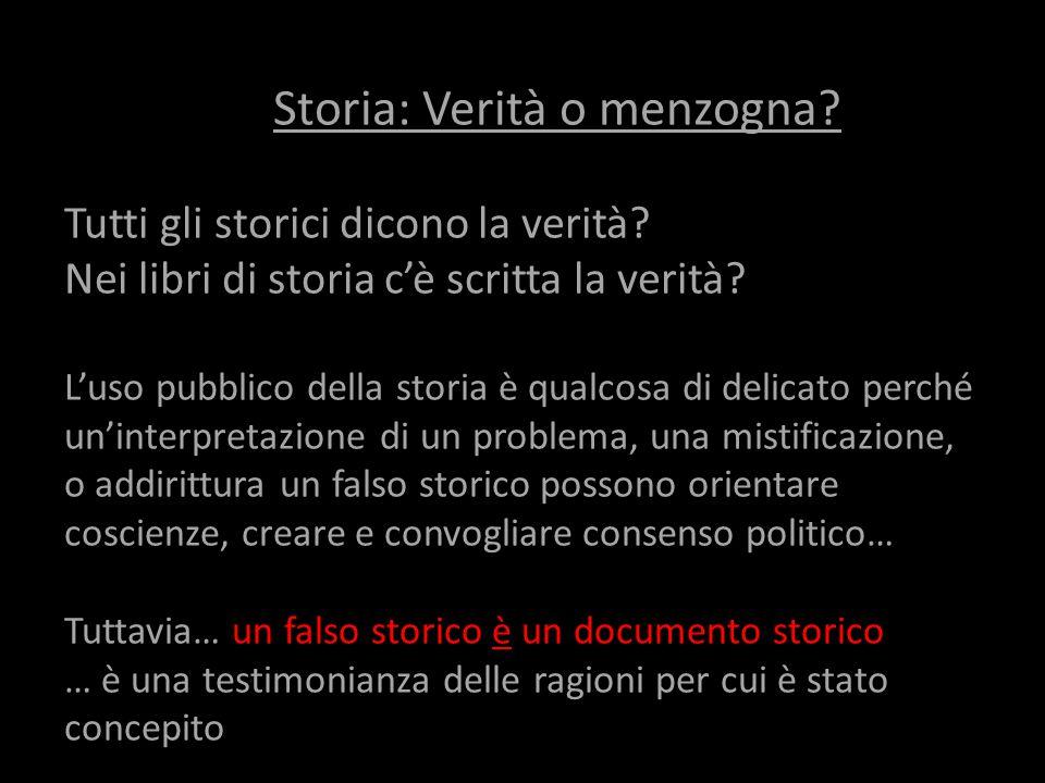 Storia: Verità o menzogna. Tutti gli storici dicono la verità
