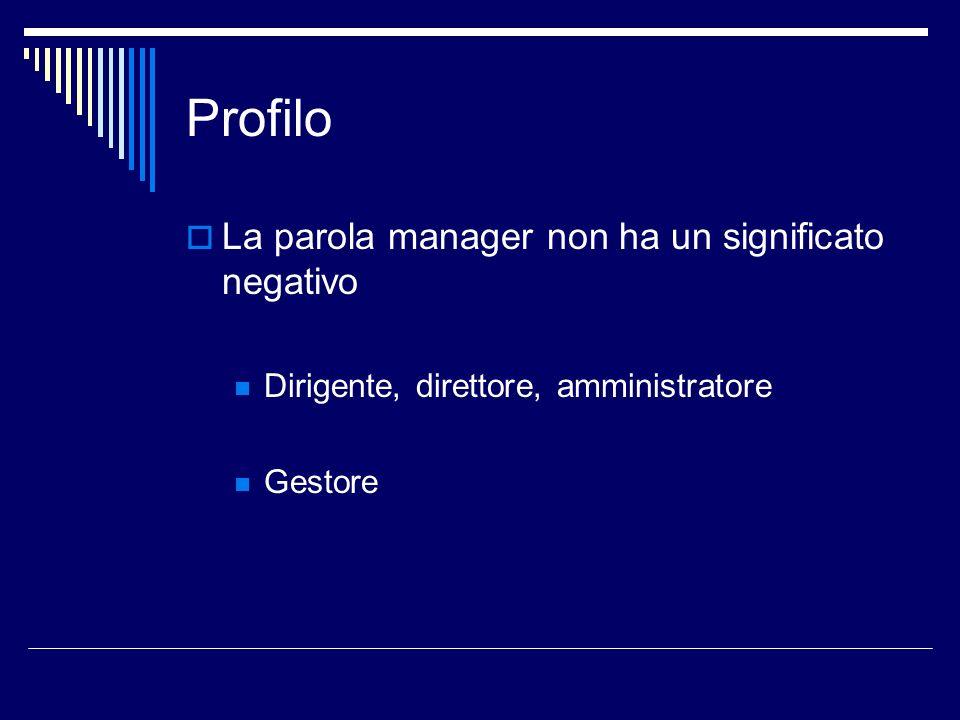Profilo La parola manager non ha un significato negativo