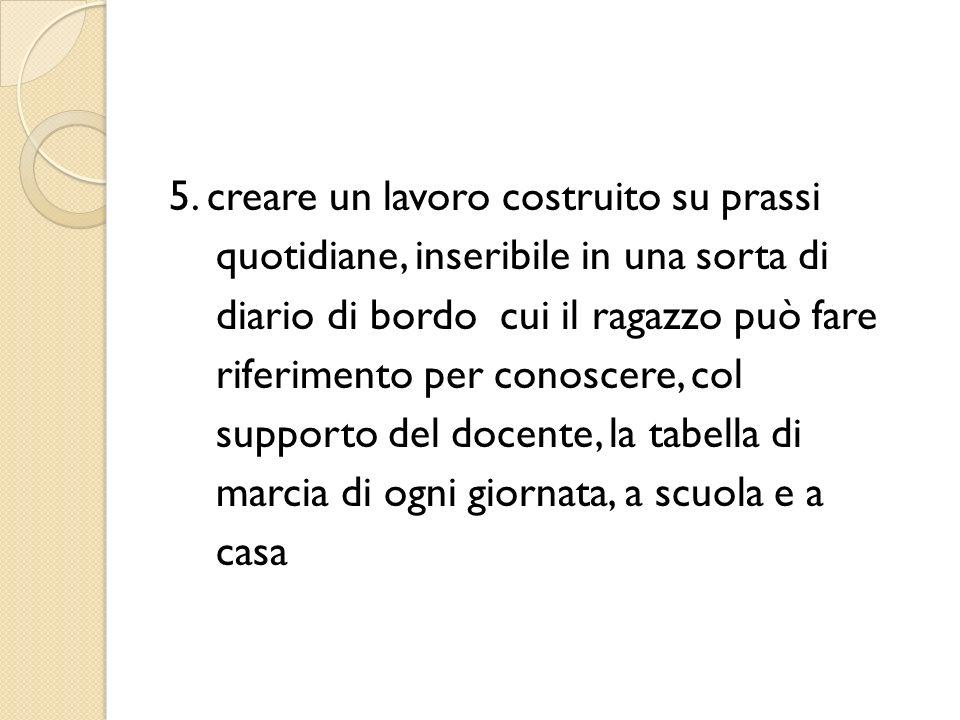 5. creare un lavoro costruito su prassi