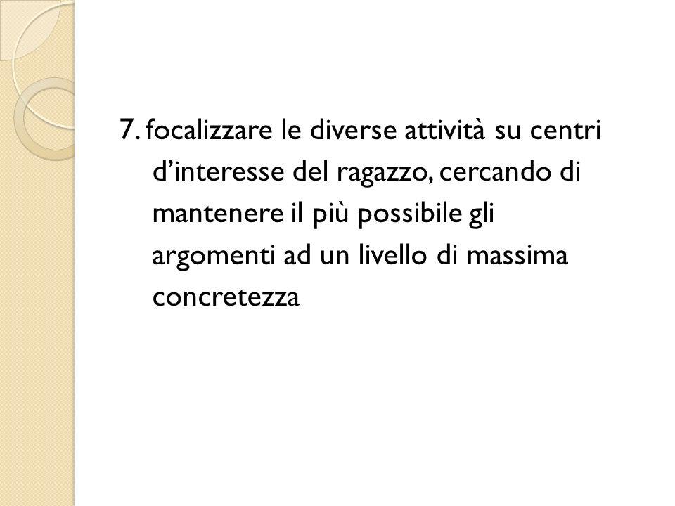7. focalizzare le diverse attività su centri