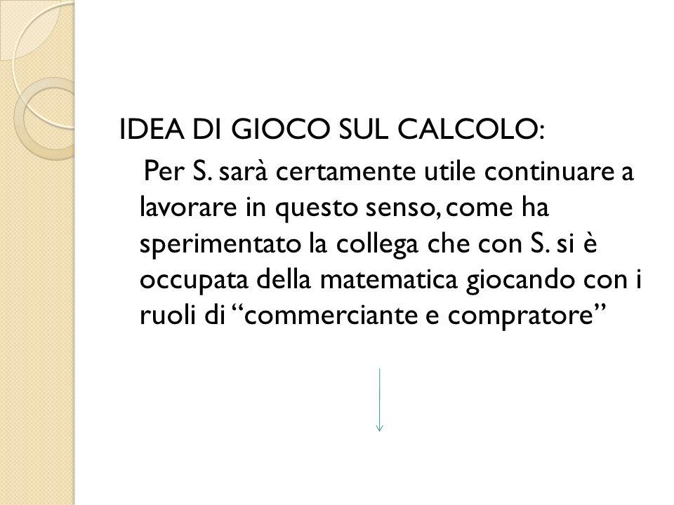 IDEA DI GIOCO SUL CALCOLO: Per S