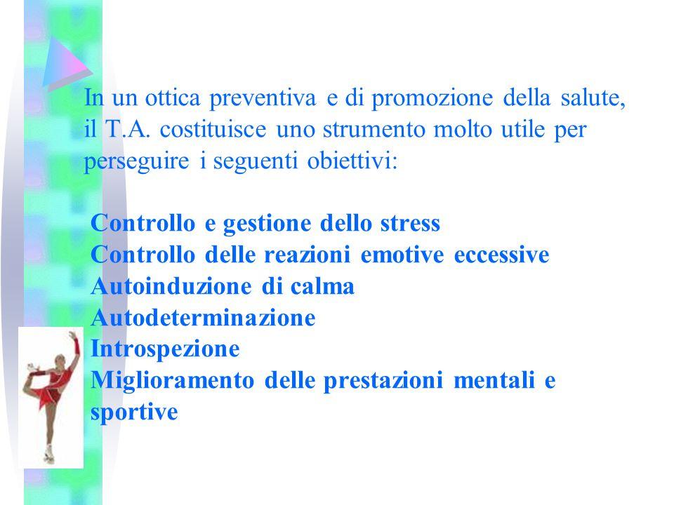 In un ottica preventiva e di promozione della salute, il T. A