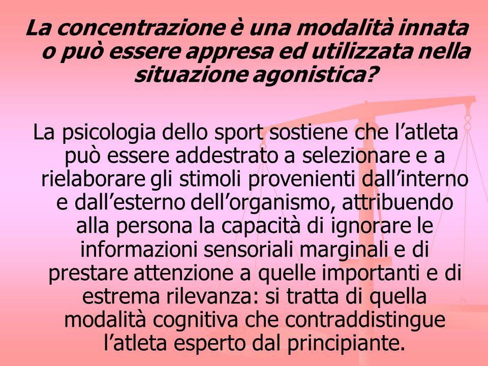 La concentrazione è una modalità innata o può essere appresa ed utilizzata nella situazione agonistica