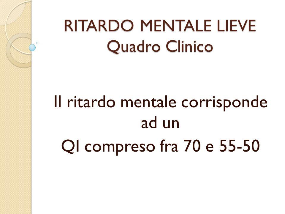RITARDO MENTALE LIEVE Quadro Clinico