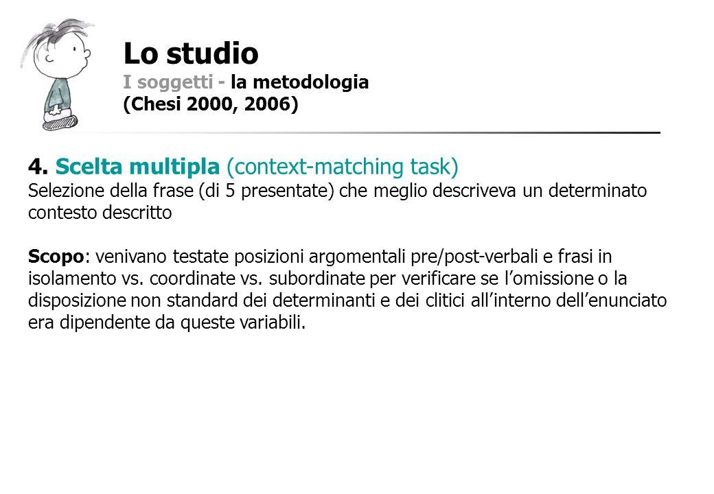 Lo studio 4. Scelta multipla (context-matching task)