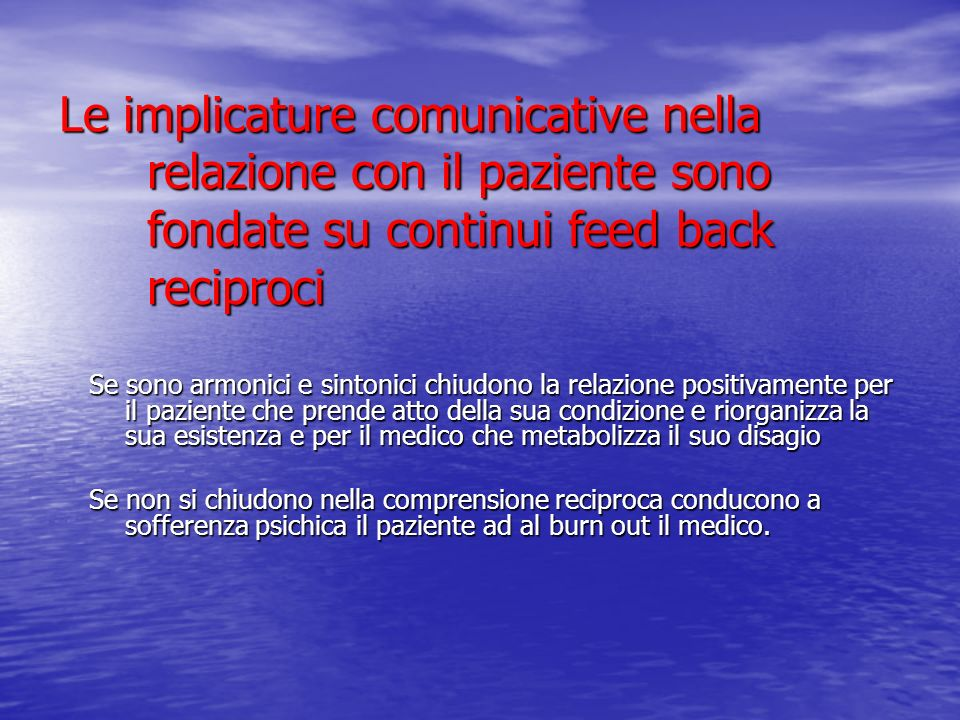 Le implicature comunicative nella relazione con il paziente sono fondate su continui feed back reciproci