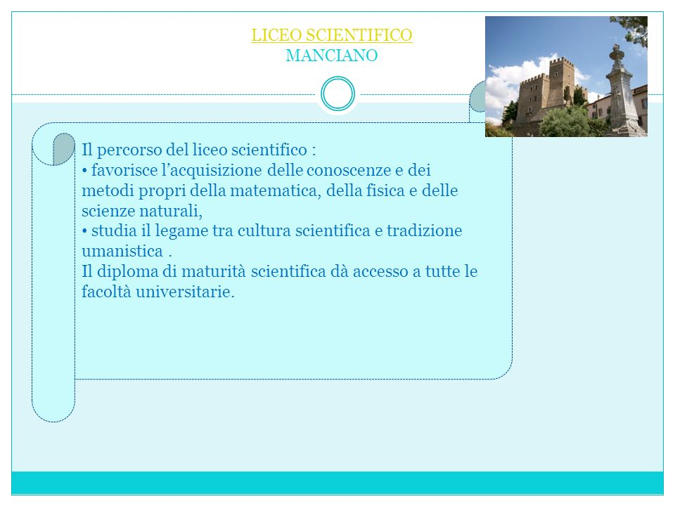 LICEO SCIENTIFICO MANCIANO. Il percorso del liceo scientifico :