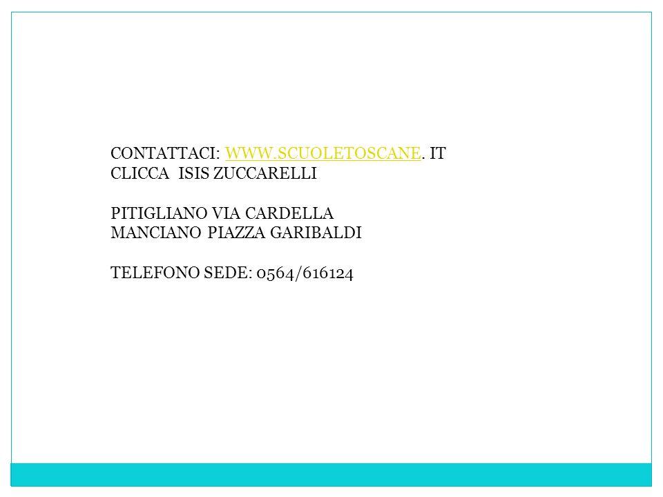 CONTATTACI: WWW.SCUOLETOSCANE. IT CLICCA ISIS ZUCCARELLI
