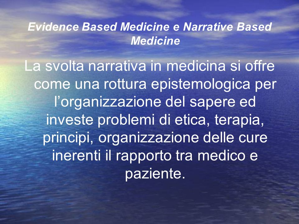 Evidence Based Medicine e Narrative Based Medicine