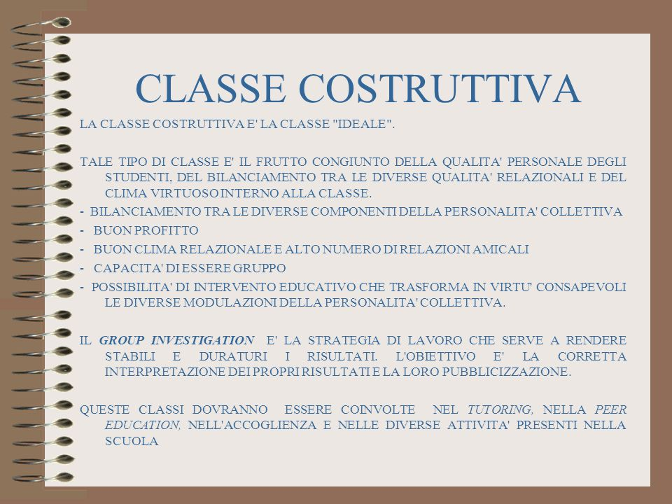 CLASSE COSTRUTTIVA LA CLASSE COSTRUTTIVA E LA CLASSE IDEALE .