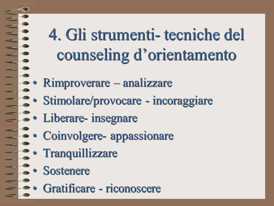 4. Gli strumenti- tecniche del counseling d'orientamento