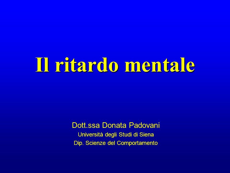 Il ritardo mentale Dott.ssa Donata Padovani
