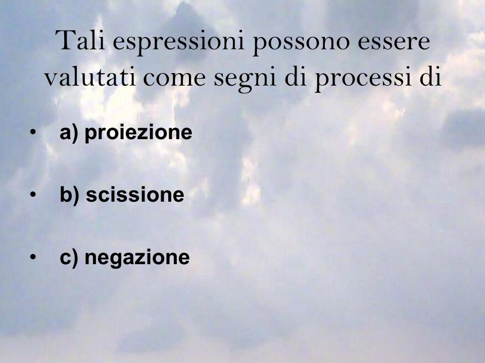 Tali espressioni possono essere valutati come segni di processi di