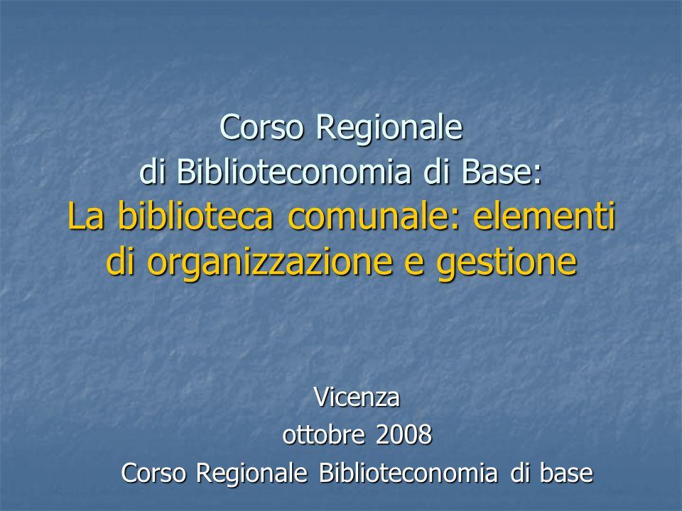 Vicenza ottobre 2008 Corso Regionale Biblioteconomia di base