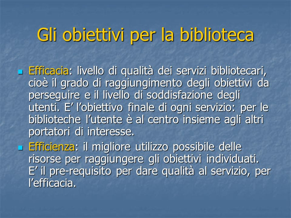 Gli obiettivi per la biblioteca