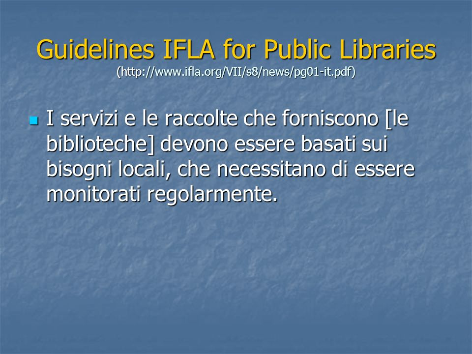 Guidelines IFLA for Public Libraries (http://www. ifla