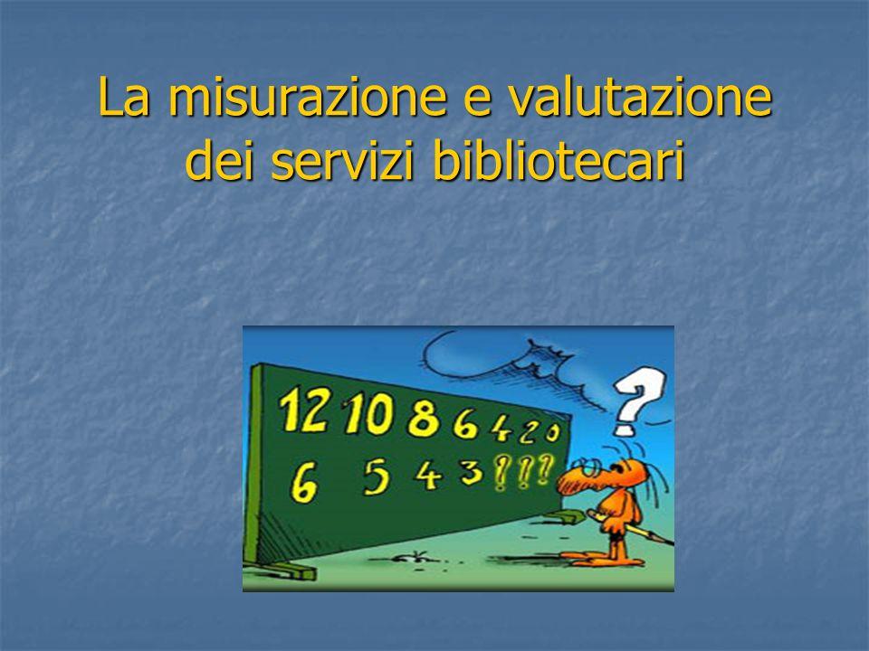 La misurazione e valutazione dei servizi bibliotecari