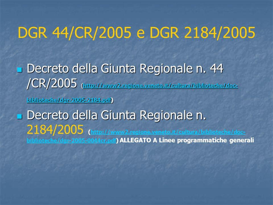 DGR 44/CR/2005 e DGR 2184/2005
