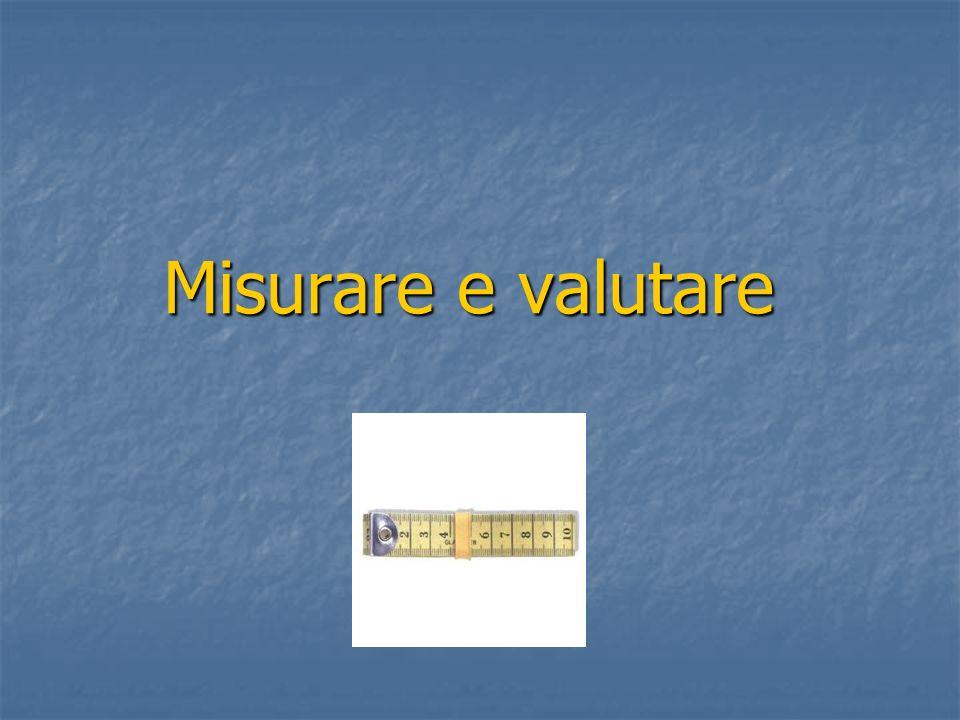 Misurare e valutare