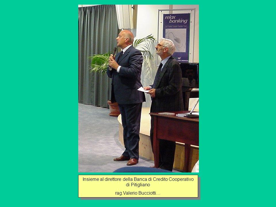 Insieme al direttore della Banca di Credito Cooperativo di Pitigliano