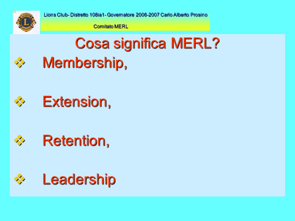 Cosa significa MERL Membership, Extension, Retention, Leadership