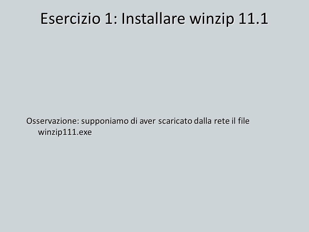 Esercizio 1: Installare winzip 11.1