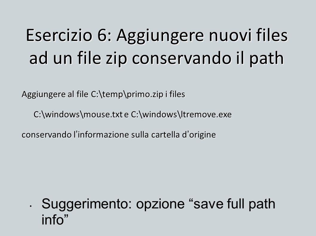 Esercizio 6: Aggiungere nuovi files ad un file zip conservando il path