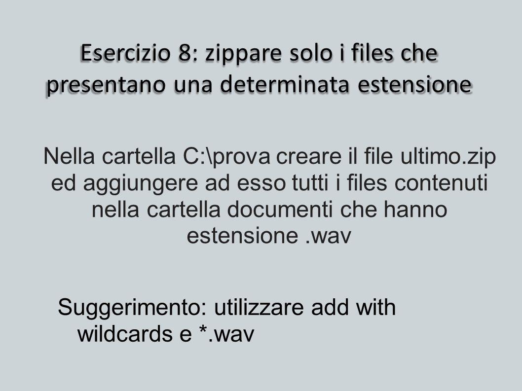 Esercizio 8: zippare solo i files che presentano una determinata estensione