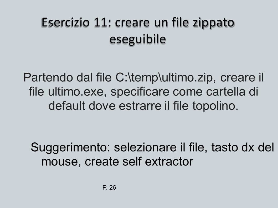 Esercizio 11: creare un file zippato eseguibile