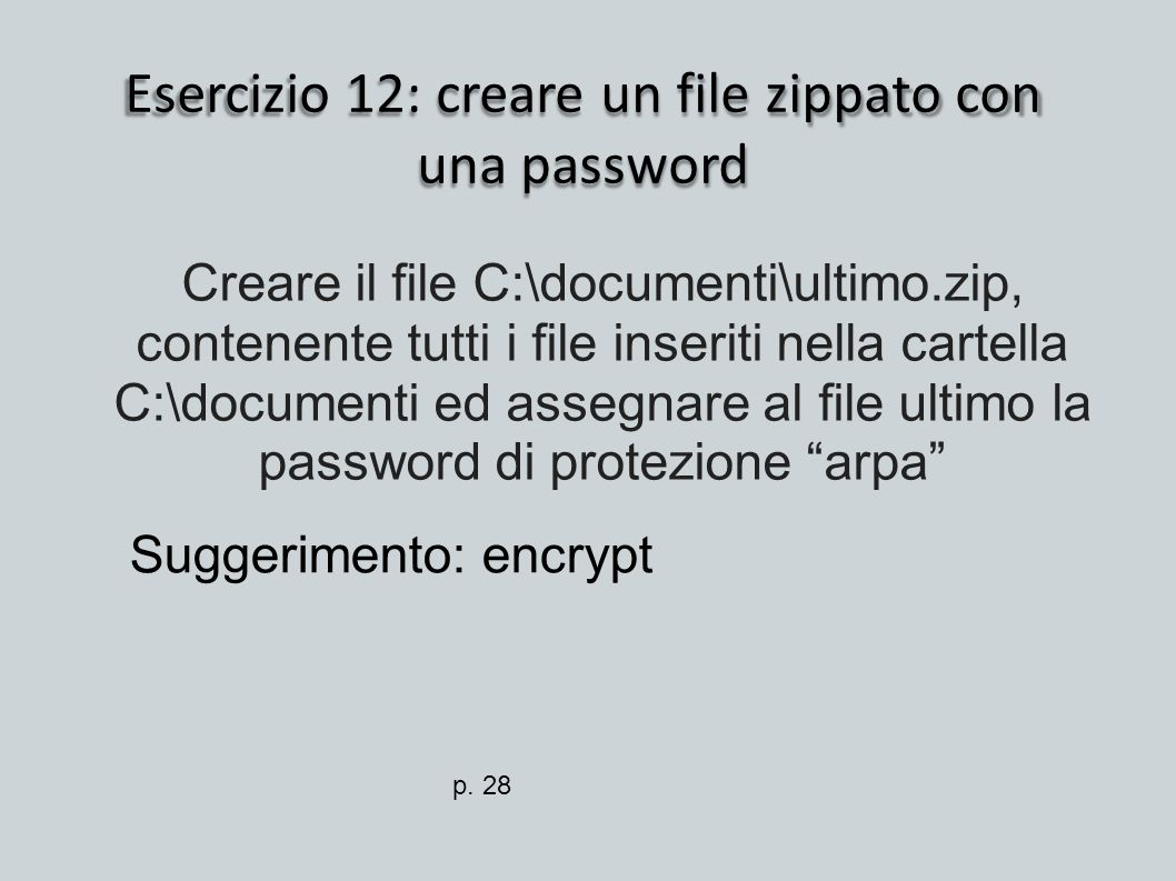 Esercizio 12: creare un file zippato con una password