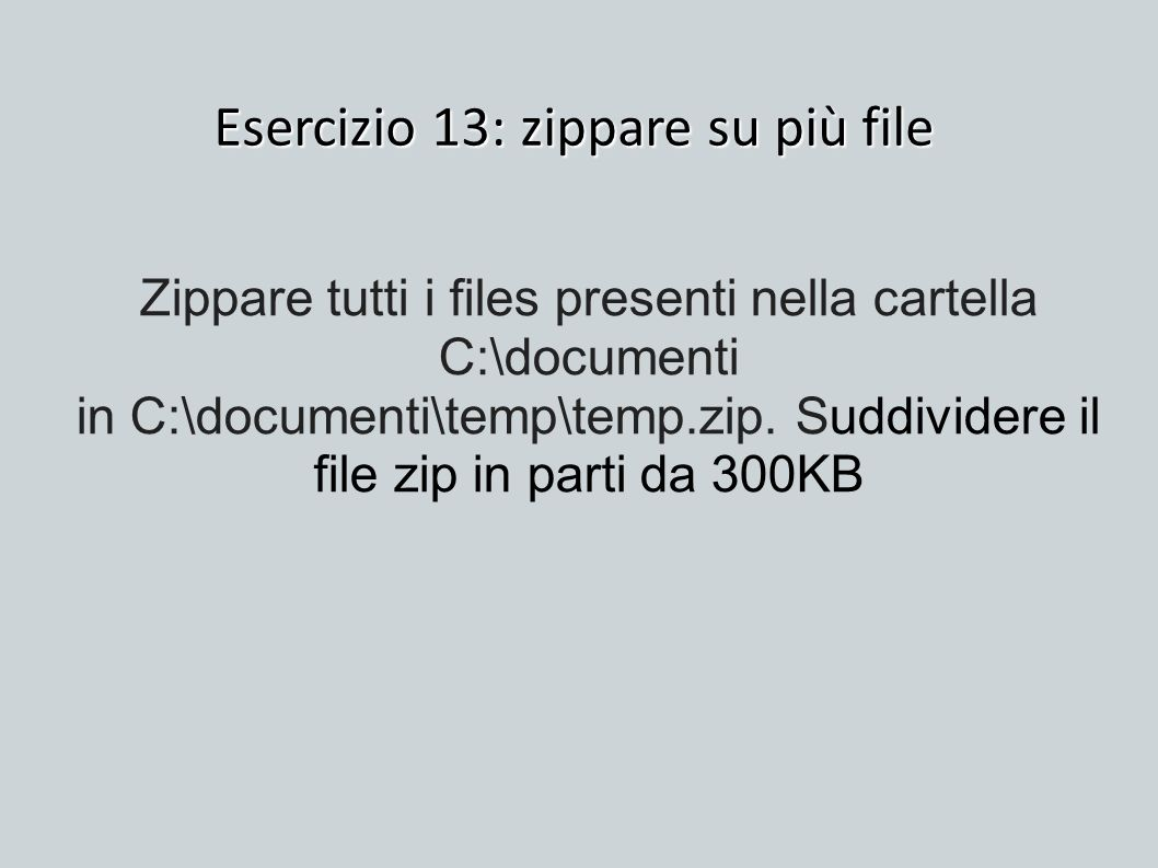 Esercizio 13: zippare su più file