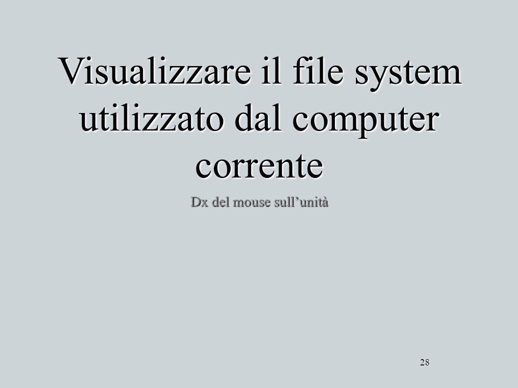 Visualizzare il file system utilizzato dal computer corrente