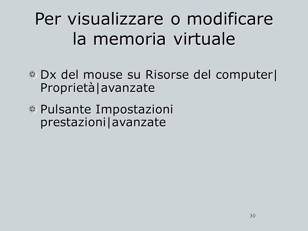 Per visualizzare o modificare la memoria virtuale