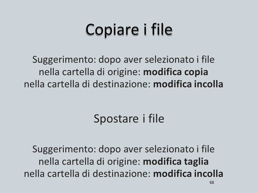 Copiare i file Spostare i file