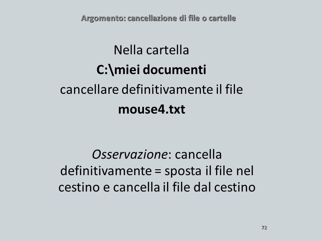 Inf. az II a.a. 2006/07 Argomento: cancellazione di file o cartelle