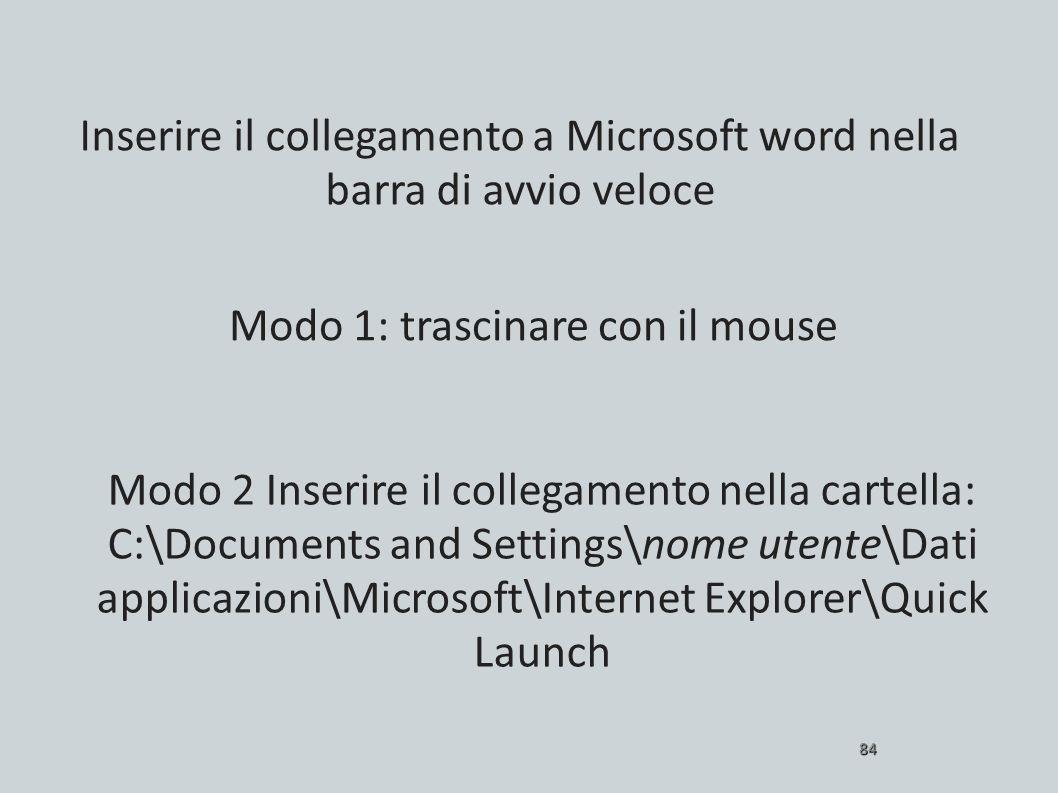 Inserire il collegamento a Microsoft word nella barra di avvio veloce