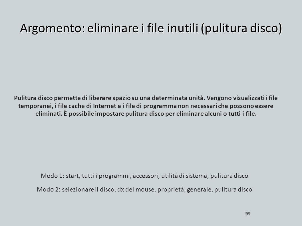 Argomento: eliminare i file inutili (pulitura disco)