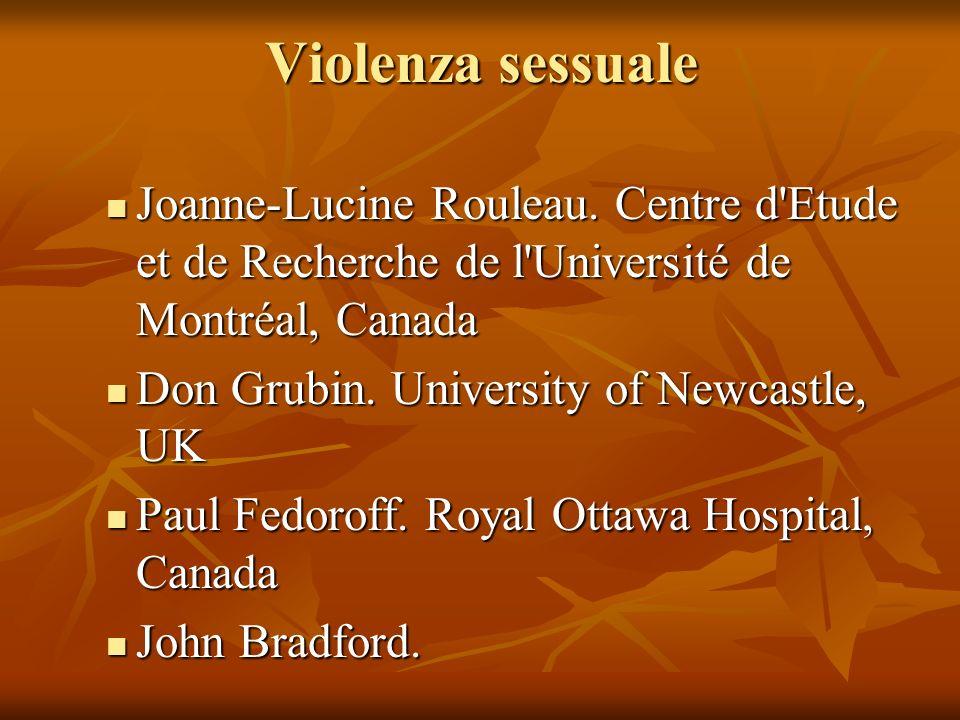 Violenza sessuale Joanne-Lucine Rouleau. Centre d Etude et de Recherche de l Université de Montréal, Canada.