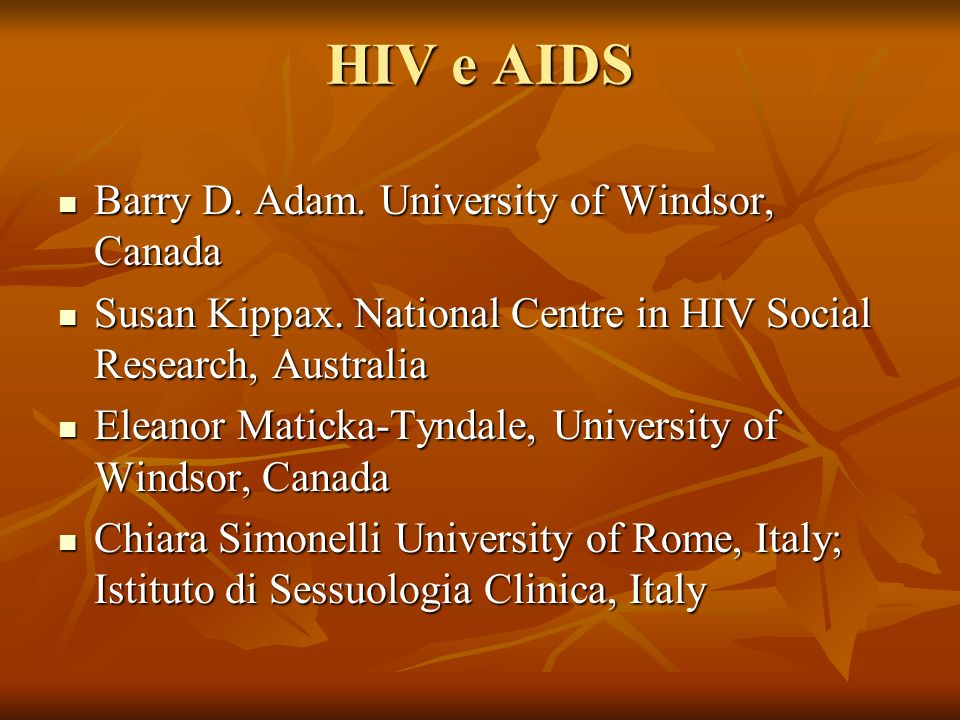 HIV e AIDS Barry D. Adam. University of Windsor, Canada