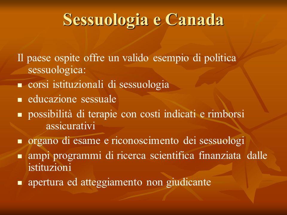 Sessuologia e Canada Il paese ospite offre un valido esempio di politica sessuologica: corsi istituzionali di sessuologia.