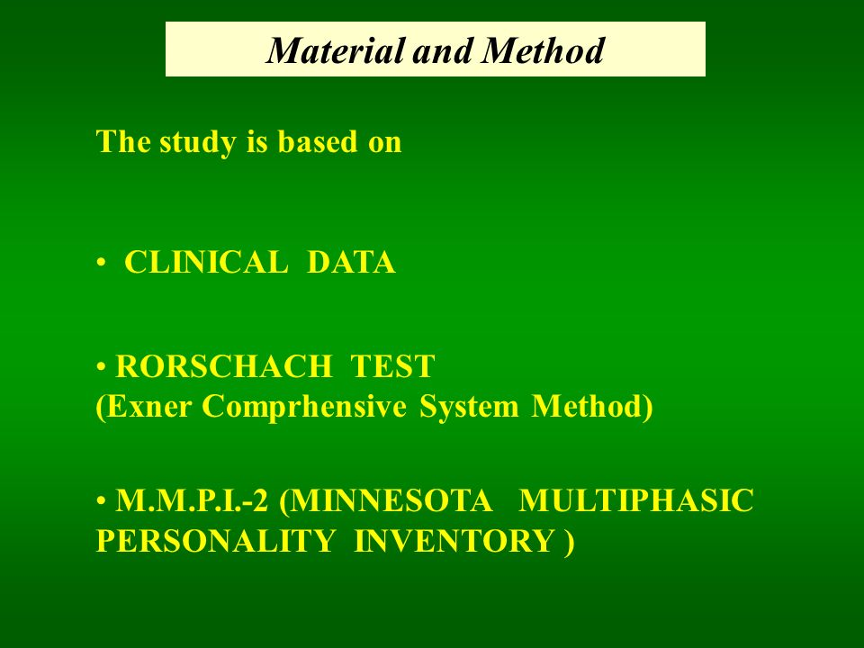 Material and Method The study is based on CLINICAL DATA RORSCHACH TEST