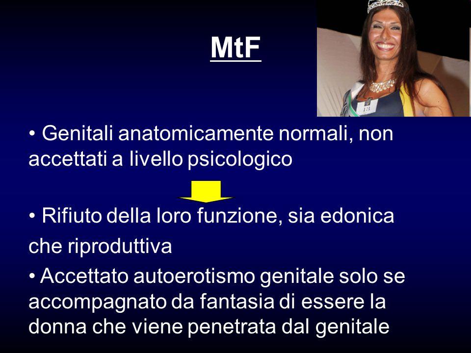 MtF Genitali anatomicamente normali, non accettati a livello psicologico. Rifiuto della loro funzione, sia edonica.