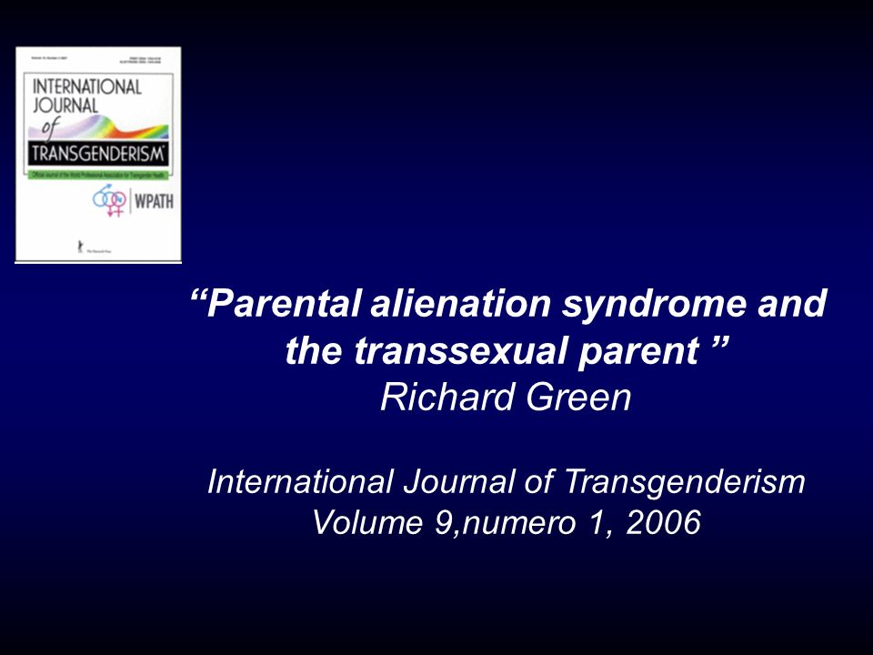 Parental alienation syndrome and the transsexual parent