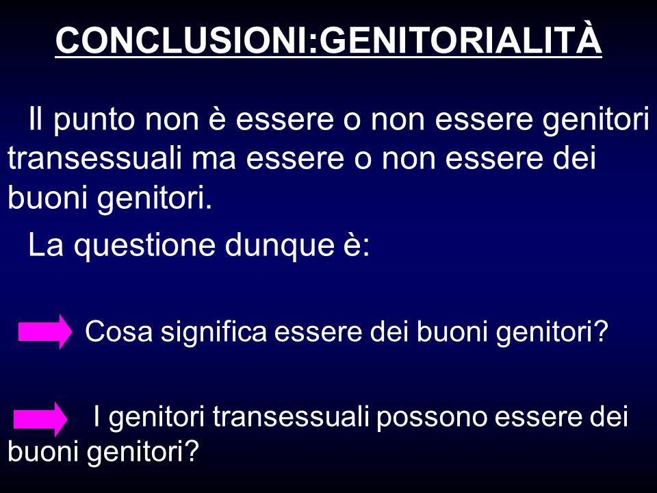 CONCLUSIONI:GENITORIALITÀ