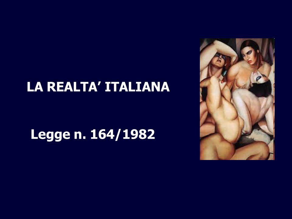 LA REALTA' ITALIANA Legge n. 164/1982 ,
