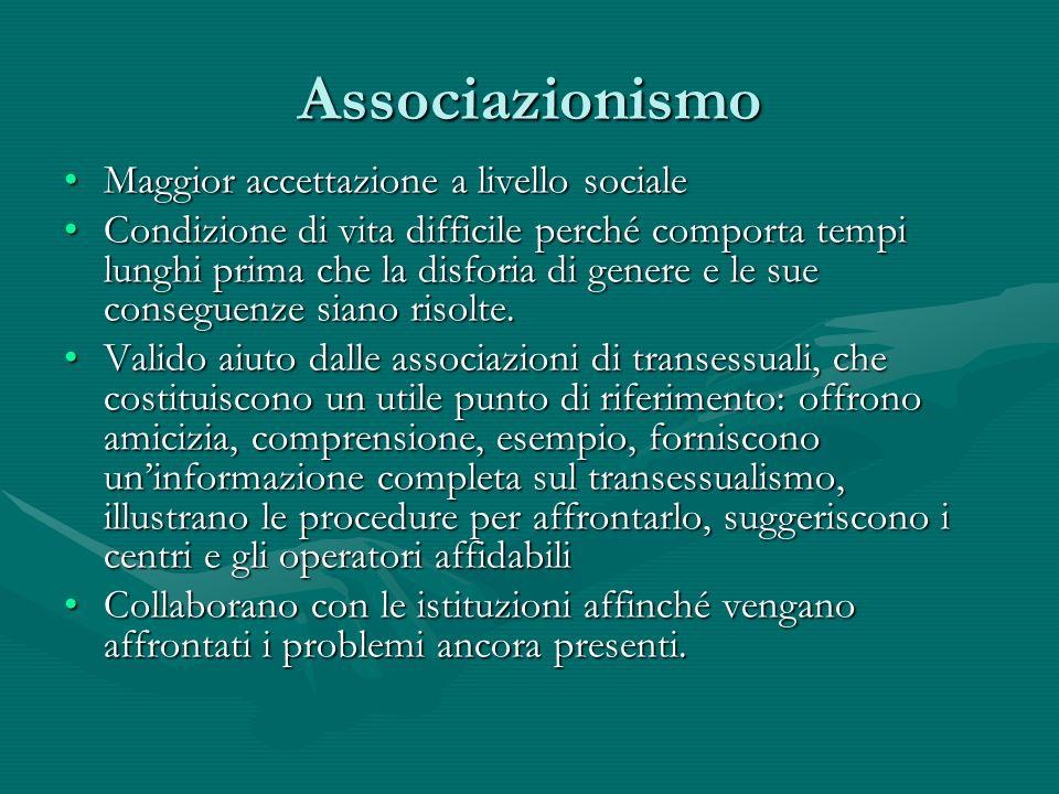Associazionismo Maggior accettazione a livello sociale